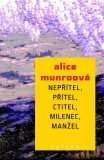 Nepřítel, přítel, ctitel, milenec, manžel - Alice Munroová