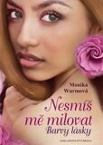 Nesmíš mě milovat - Barvy lásky - Monika Wurmová