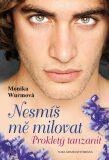 Nesmíš mě milovat - Monika Wurmová