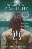 Nesmrtelní z Meluhy - Amish Tripathi
