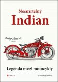Nesmrtelný Indian - Vladimír Souček