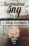 Nespoutané sny - Kathryn Harveyová