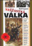 Nešťastná válka - Niall Ferguson