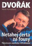 Netahej čerta za fousy - Marie Formáčková, ...