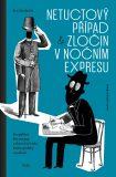 Netuctový případ a Zločin v nočním expresu - David Böhm, Ivo Hudeček