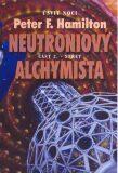 Neutroniový alchymista - Střet - Peter F. Hamilton