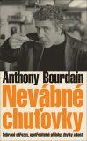 Nevábné chuťovky - Anthony Bourdain