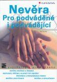 Nevěra Pro podváděné a podvádějící - Petr Šmolka