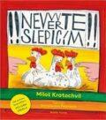Nevěřte slepicím - Miloš Kratochvíl, ...