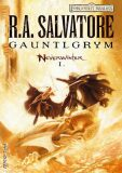 Gauntlgrym - Neverwinter I. - Robert Anthony Salvatore
