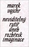 Neviditelný rytíř - Marek Vajchr