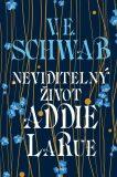 Neviditelný život Addie LaRue - Victoria Schwabová