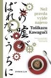 Než pravda vyjde najevo - Toshikazu Kawaguchi