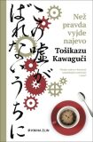 Než pravda vyjde najevo - Tošikazu Kawaguči