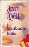 Nezabudni, láska - Elizabeth Lowell