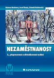 Nezaměstnanost - Josef Šmajs, ...