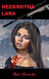 Nezkrotná Lara - Joe Garcia