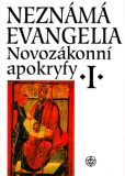 Neznámá evangelia Novozákonní apokryfy I. - Jaroslav Brož,  Jan Amos Dus, ...