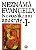 Neznámá evangelia. Novozákonní apokryfy I. - Dus Jan A.,  Petr Pokorný