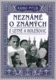 Neznámé o známých z Letné a Holešovic - Radko Pytlík