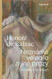 Neznámé veledílo a jiné prózy - Honoré De Balzac