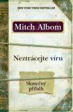 Neztrácejte víru - Mitch Albom