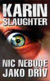 Nic nebude jako dřív - Karin Slaughter