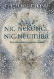 Nic nekončí, nic neumírá - Thich Nhat Hanh