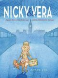 Nicky & Vera : A Quiet Hero of the Holocaust and the Children He Rescued - Petr Sís