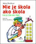 Nie je škola ako škola Nie je žiak ako žiak - Helena Zmatlíková, ...