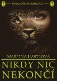 Nikdy nic nekončí - Martina Kastlová