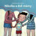 Nikolka a dvě mámy - Radek Malý
