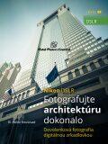 Nikon DSLR: Fotografujte architektúru dokonalo - B. Bono Novosad