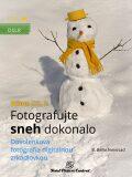 Nikon DSLR: Fotografujte sneh dokonalo - B. Bono Novosad