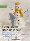 Nikon DSLR: Fotografujte sníh dokonale - B. Bono Novosad