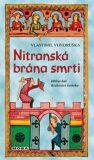 Nitranská brána smrti - Vlastimil Vondruška
