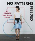 No Patterns Needed: DIY Couture from Simple Shapes - Martin