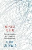 No Place to Hide: Edward Snowden, the NSA and the Surveillance State - Glenn Greenwald