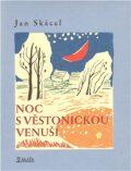 Noc s Věstonickou venuší - Jan Skácel, ...