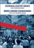 Normalizační Brno I./ Brno under communism - František Kressa