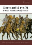 Normandští rytíři - Christopher Gravett