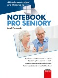 Notebook pro seniory: Aktualizované vydání pro Windows 10 - Josef Pecinovský