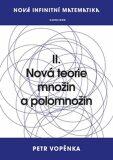 Nová infinitní matematika: II. Nová teorie množin a polomnožin - Petr Vopěnka