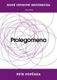Nová infinitní matematika: Prolegomena - Petr Vopěnka