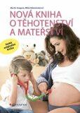 Nová kniha o těhotenství a mateřství - Martin Gregora, ...