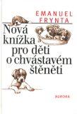 Nová knížka pro děti o chvástavém štěněti - Emanuel Frynta