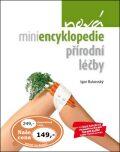Nová miniencyklopedie přírodní léčby - Igor Bukovský