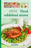 Nová oddelená strava - Zdeňka Horecká, ...