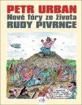 Nové fóry ze života Rudy Pivrnce - Petr Urban