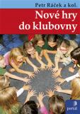 Nové hry do klubovny - Miloš Zapletal, Petr Ráček